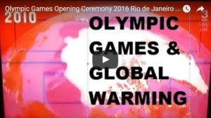 Video of the climate change portion of the 2016 Olympics Opening Ceremony in Rio. (Credit: YouTube)